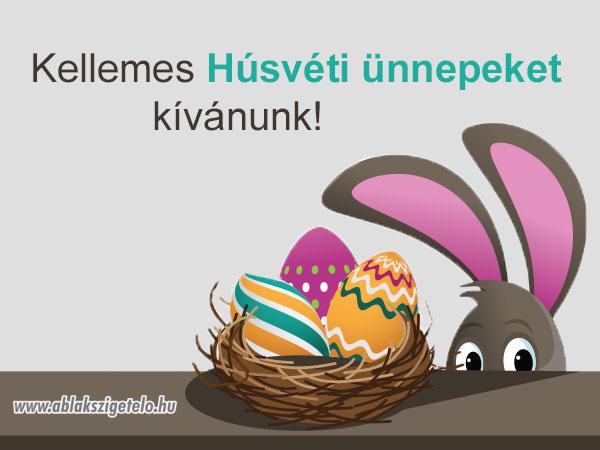 Kelleme Húsvéti Ünnepeket Kívánunk!
